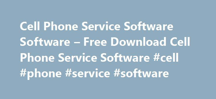 Cell Phone Service Software Software – Free Download Cell Phone Service Software #cell #phone #service #software http://money.nef2.com/cell-phone-service-software-software-free-download-cell-phone-service-software-cell-phone-service-software/  # Cell Phone Service Software Mobile phone forensic software shows phonebook contact name with contact number. Mobile phone analyzer tool display SIM and mobile related information like SIM IMSI number, cellphone model number, manufacture name, battery…
