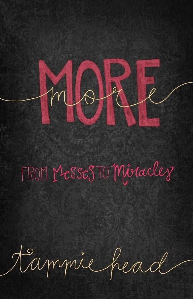 Rambles of a SAHM: More: From Messes to Miracles by Tammie Head {Christian Life Review & Giveaway}