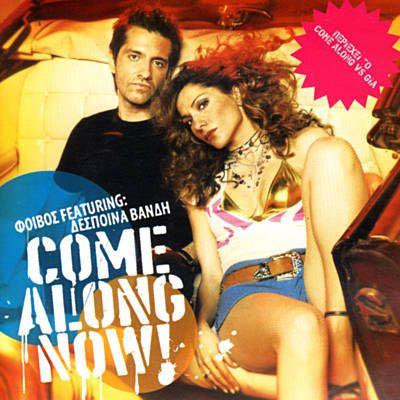 Послушай песню Come Along Now исполнителя Despina Vandi, найденную с Shazam…