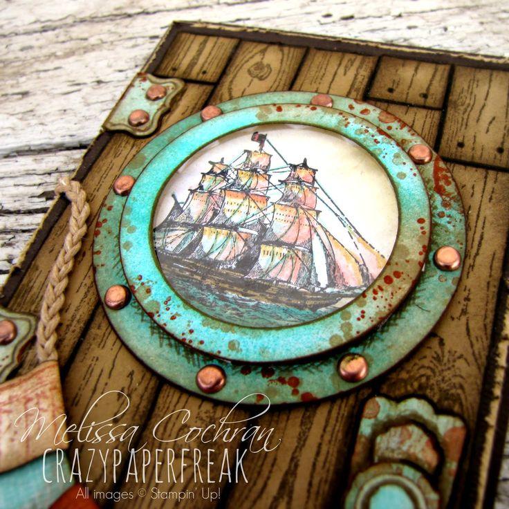 Stampin' Up! Nautical card created by Melissa @ crazypaperfreak.blogspot.com. The Open Sea, Hardwood, Hello Sailor, port hole, rust, patina, verdigris, ship, rope, flag