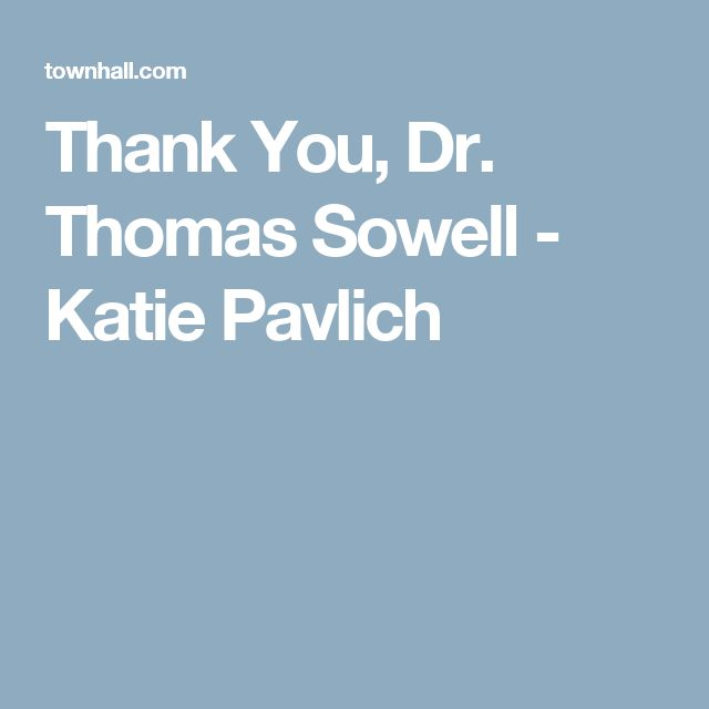 Thank You, Dr. Thomas Sowell - Katie Pavlich