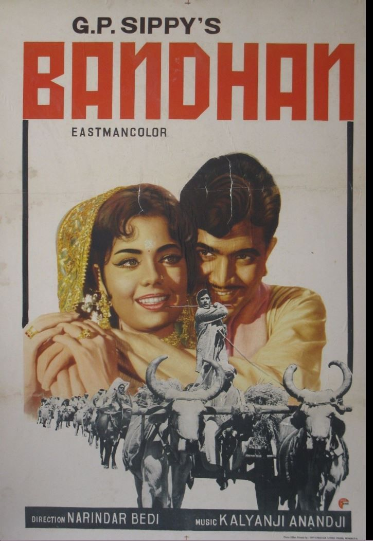 Bandhan (1969). This Rajesh Khanna and Mumtaz starer was directed by Narendra Bedi in his debut directorial venture. Music was by Kalyanji Anandji.
