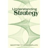 Understanding Strategy (Kindle Edition)By Geoffrey P. Chamberlain