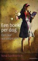 Nina Sankovitch - Een boek per dag. Als haar zus op 46-jarige leeftijd aan kanker overlijdt, wordt de schrijfster overmand door verdriet en schuldgevoel. Om het verlies te verwerken, besluit ze een jaar lang elke dag een boek te lezen en daar een recensie over te schrijven.  Dit boek is het verslag van haar leesjaar, en hoe het lezen haar geholpen heeft om het leven weer vol vertrouwen op te pakken.