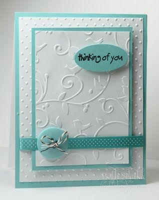 embossing takes center stage...love it: Embossing Cards, Cards Thinking, Embossing Folder, Cards Ideas, Thinking Of You, Sympathy Thinking, Birthday Cards, Cards Diy, Paper Crafts