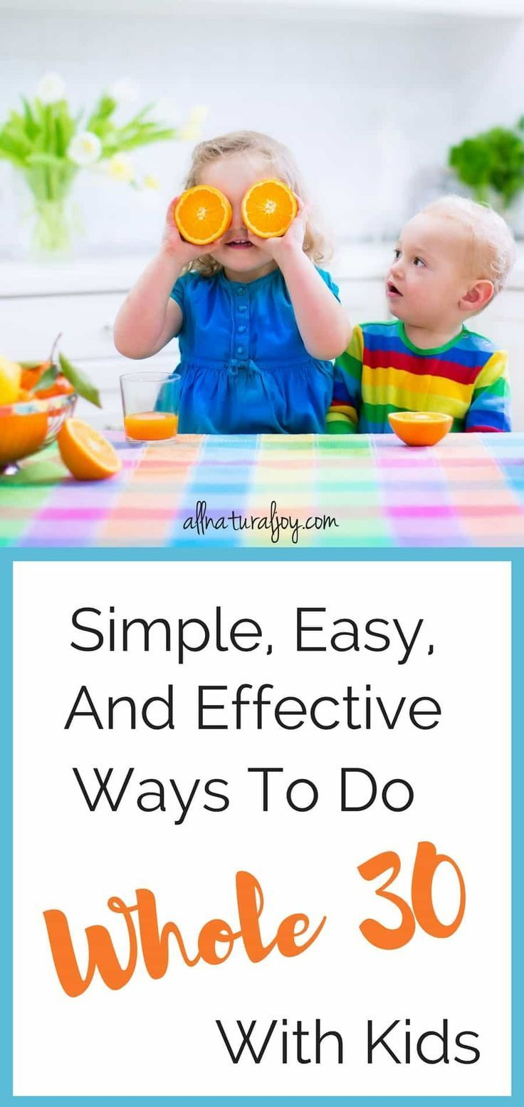 How to do The Whole 30 Diet With Kids. Find fun food options and ways to get your kids to eat healthy. via @Pinterest.com/allnaturaljoy_