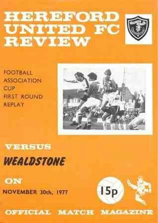 Hereford Utd 2 Wealdstone 3 in Nov 1977 at Edgar Street. The programme cover for the FA Cup 1st Round Replay.