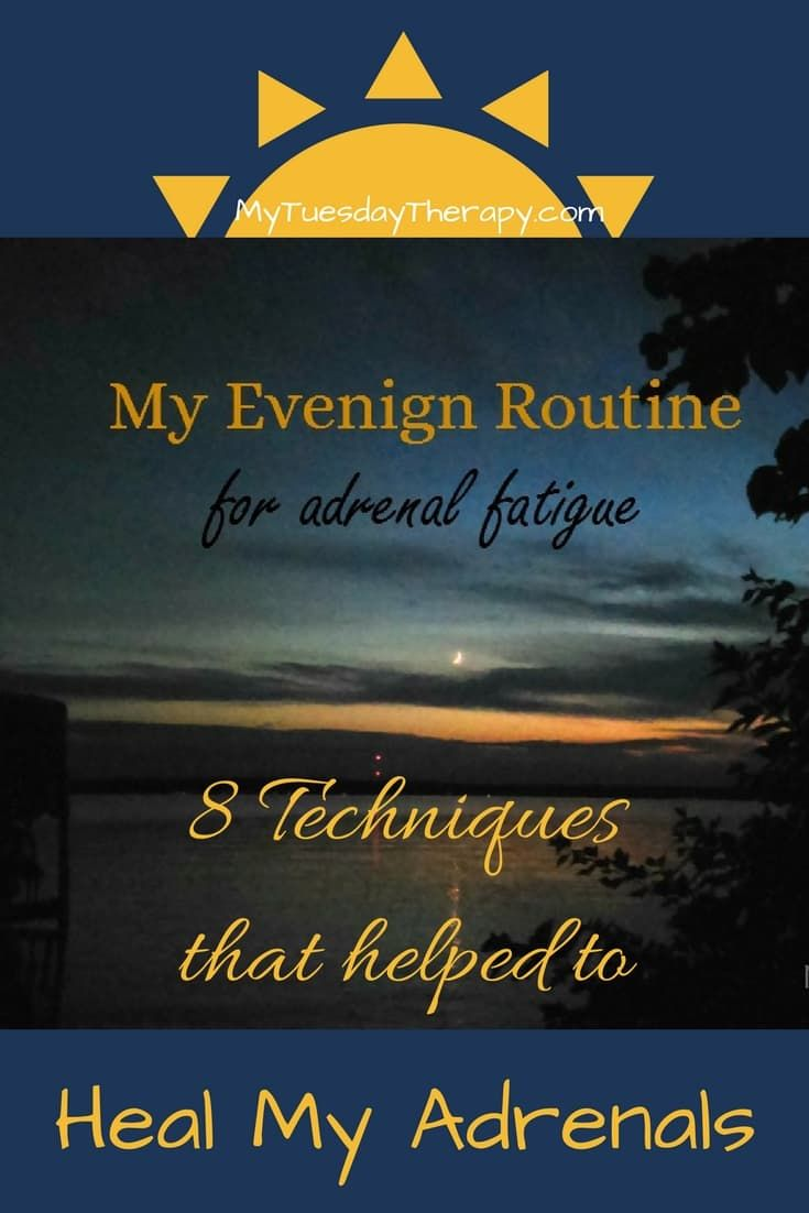 Adrenal Fatigue Natural Treatments. This evening routine was a vital part of my adrenal fatigue recovery from stage 3c fatigue.  via @www.pinterest.com/mytuestherapy
