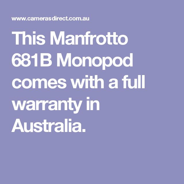 This Manfrotto 681B Monopod comes with a full warranty in Australia.
