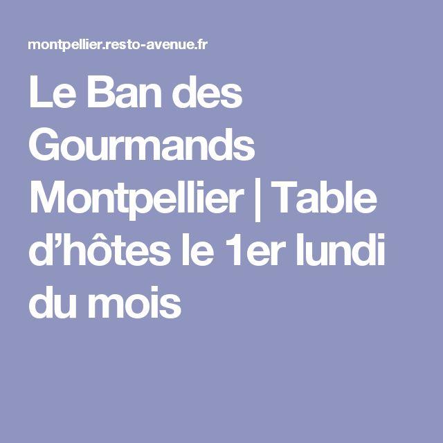 Le Ban des Gourmands Montpellier   Table d'hôtes le 1er lundi du mois