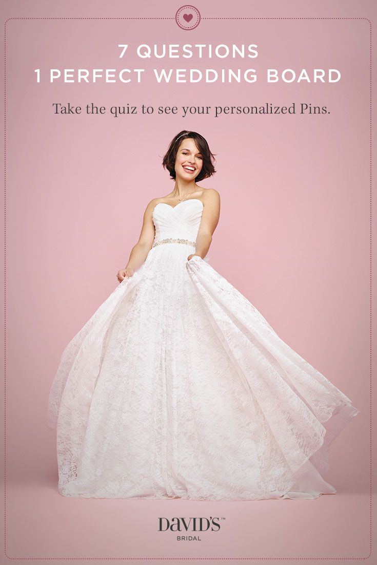 Take The 7 Question Quiz And Well Pull Together Most Inspiring Pins With Wedding Dresses Bridal Party Looks Theme Ideas Perfect