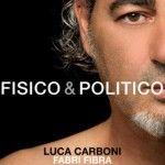 Testo della canzone Fisico e politico di Luca Carboni ft. Fabri Fibra