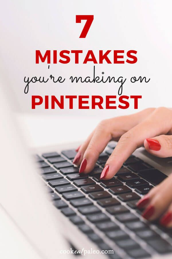 7 Mistakes You're Making on Pinterest