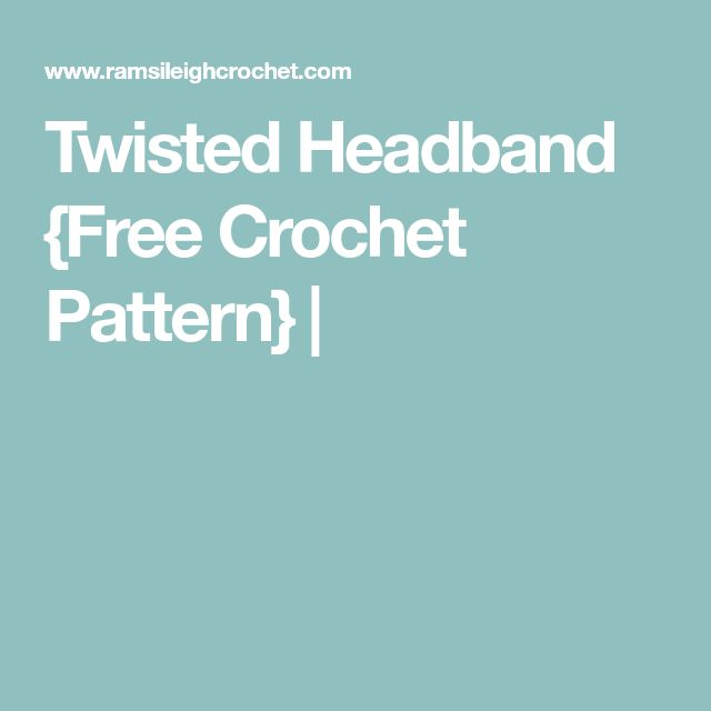 Twisted Headband {Free Crochet Pattern} |