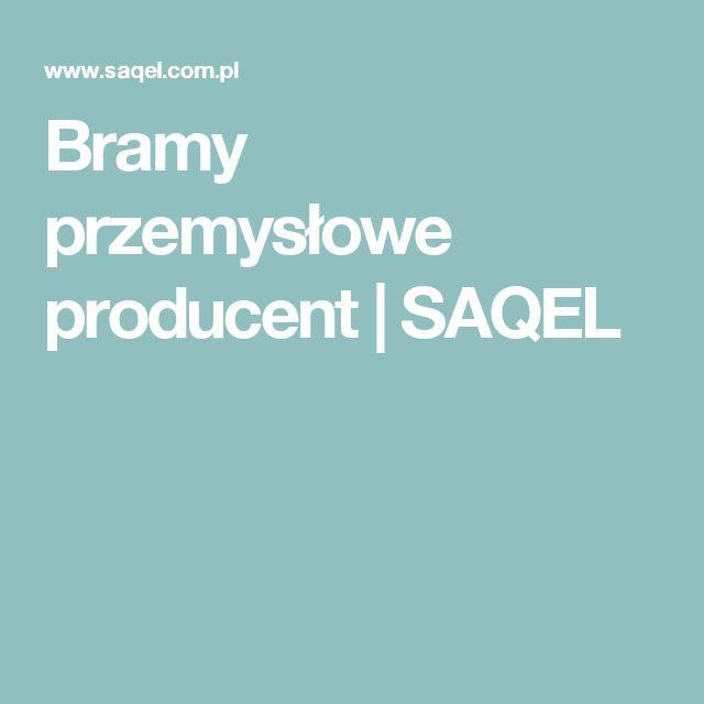 Bramy przemysłowe producent | SAQEL