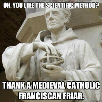 @Milenio.com el progreso se debe a la ciencia!...agradezcamoslo a un monje franciscano! oh, you like the scientific method?