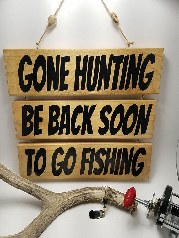 Gone Hunting Be Back Soon To Go Fishing Sign Rustic Sign