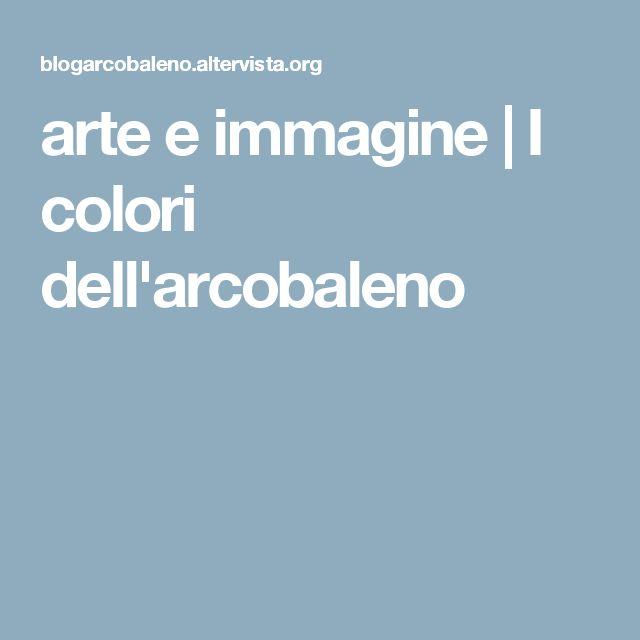 arte e immagine | I colori dell'arcobaleno