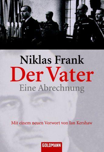 Der Vater: Eine Abrechnung: Amazon.de: Niklas Frank, Ralph Giordano: Bücher