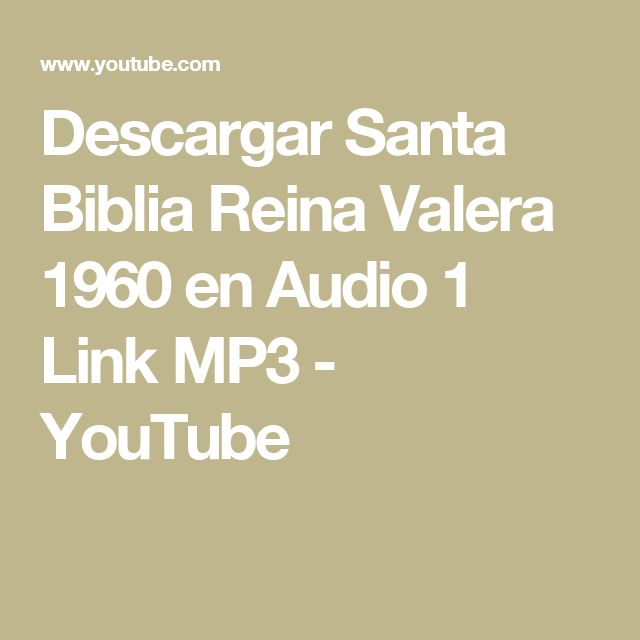 Descargar Santa Biblia Reina Valera 1960 en Audio 1 Link MP3 - YouTube