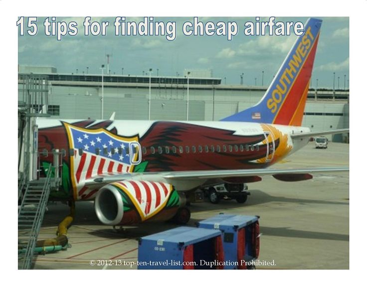 15 tips for finding cheap airfare! http://blog.top-ten-travel-list.com/travel/15-ways-to-save-on-airfare/