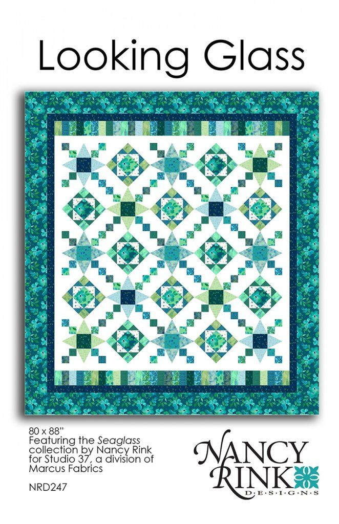 80 x 88 Nancy Rink Designs Quilt Pattern NRD247 Looking Glass
