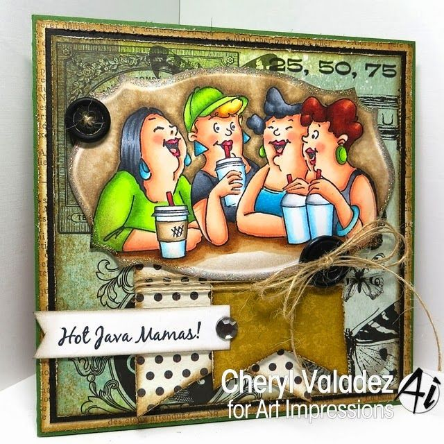 Art Impressions Rubber Stamps: Hot Java Mamas by Cheryl Valadez!