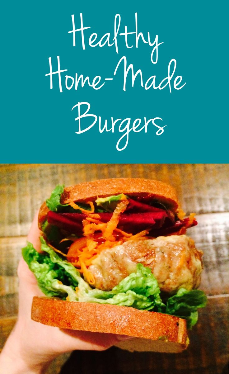 My Healthy Home-Made Burgers | Healthy Belly Happy Mind