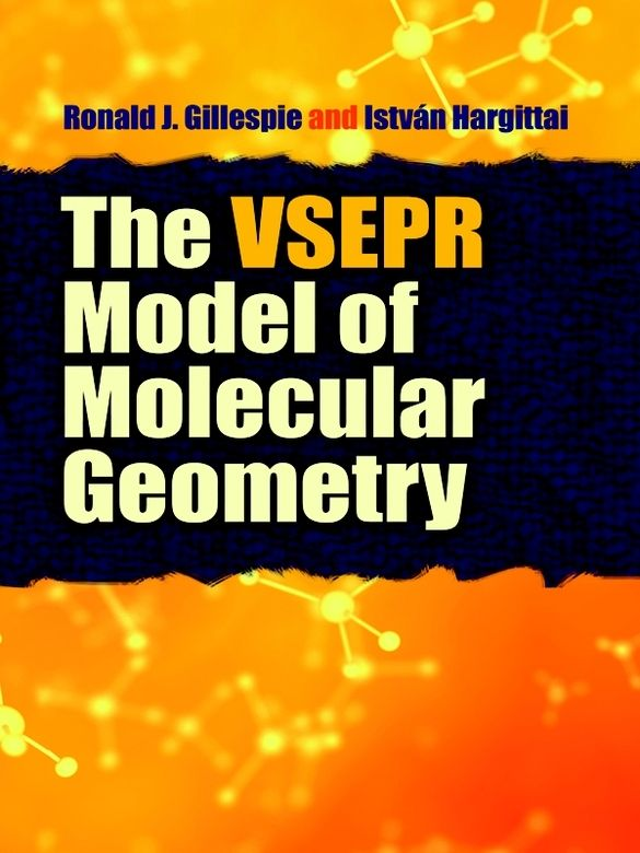 The VSEPR Model of Molecular Geometry by Ronald J Gillespie  Valence Shell Electron Pair Repulsion (VSEPR) theory is a simple technique for predicting the geometry of atomic centers in small molecules and molecular ions. This authoritative reference was written by Istvan Hartiggai and the developer of VSEPR theory, Ronald J. Gillespie. In addition to its value as a text for courses in molecular geometry and chemistry, it constitutes a classic reference for...