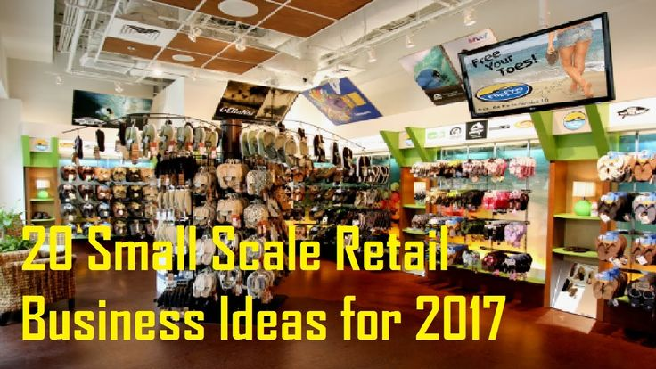 20 Small Scale Retail Business Ideas for 2017