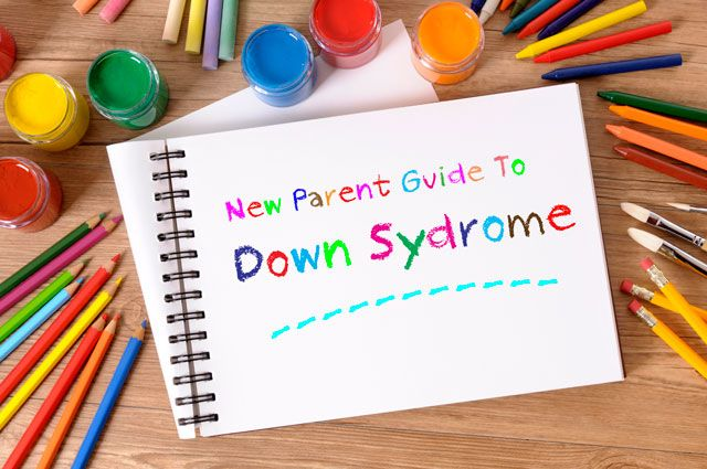 Guide for new parents of kids with Down syndrome