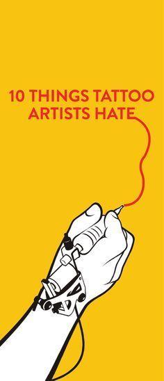 10 Things Tattoo Artists Hate .ambassador