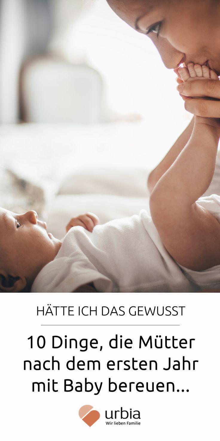 10 Dinge, die Mütter nach dem ersten Babyjahr bereuen