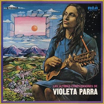 Del Vinilo.- Las ultimas composiciones de VIOLETA PARRA