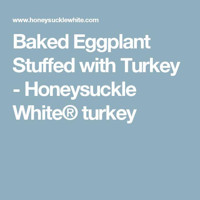 Baked Eggplant Stuffed with Turkey - Honeysuckle White® turkey