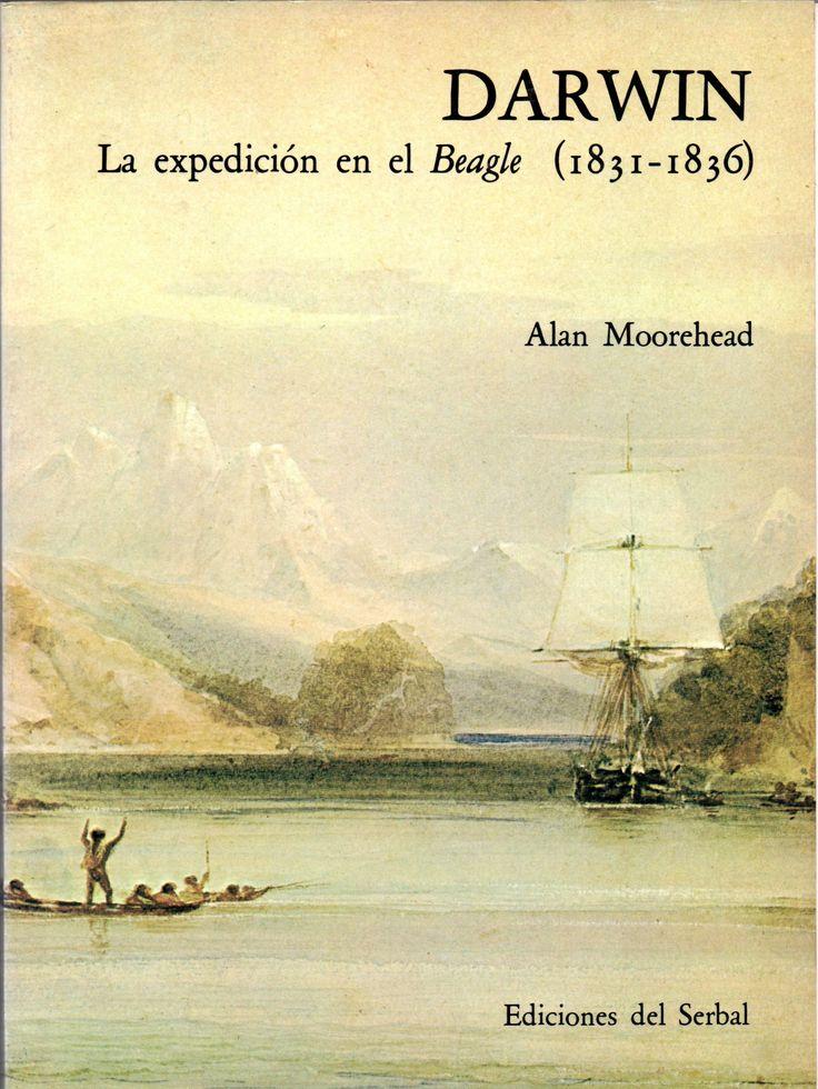 Darwin: La expedición en el Beagle (1831-1836). Moorehead, Alan 1910 -1983