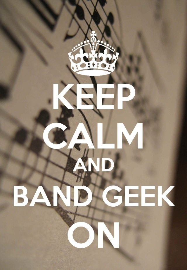 Keep Calm and Band Geek On | Band geek quotes | Pinterest""