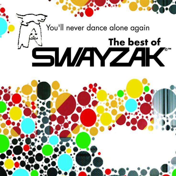 You'll Never Dance Alone Again - The Best of Swayzak by Swayzak