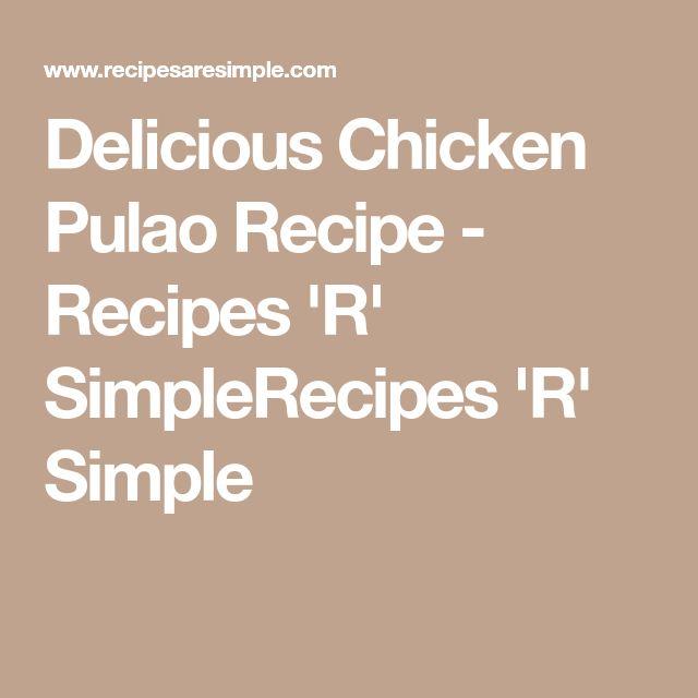 Delicious Chicken Pulao Recipe - Recipes 'R' SimpleRecipes 'R' Simple