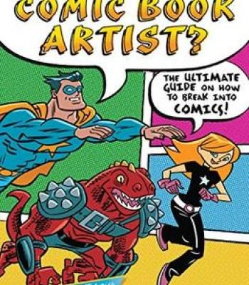 So You Want To Be A Comic Book Artist?: The Ultimate Guide On How To Break Into Comics! PDF