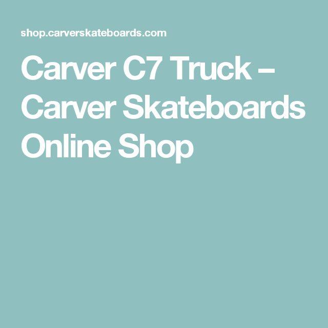 Carver C7 Truck – Carver Skateboards Online Shop