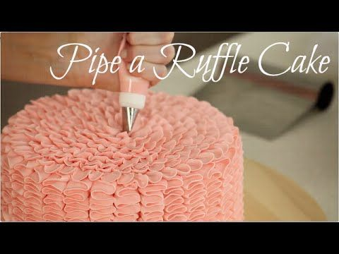 How to Pipe a Ruffle Cake - YouTube