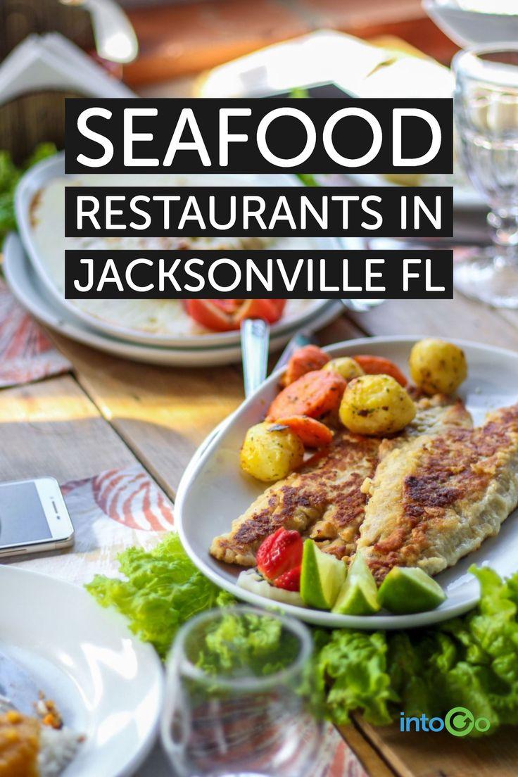 Amazing Seafood Restaurants In Jacksonville Florida Pinterest Restaurant And Fresh