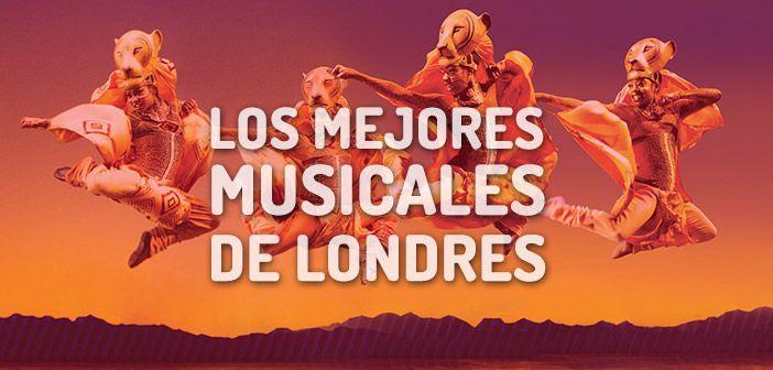 Mejores Musicales en Londres 2018: Cartelera de musicales en Londres, ELEGIR ASIENTOS y comprar ENTRADAS BARATAS para loso mejores musicales en Londres 2018