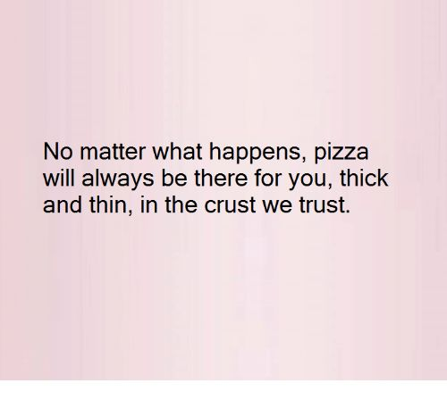 Afbeeldingsresultaat voor student life in crust we trust thick and thin pizza