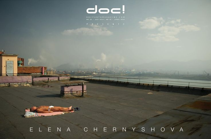 doc! photo magazine presents: Elena Chernyshova - DAYS OF NIGHT, NIGHTS OF DAY @ doc! #25 (pp. 79-111)