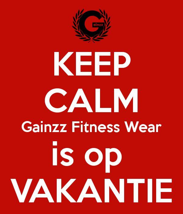'KEEP CALM Gainzz Fitness Wear is op  VAKANTIE' Poster