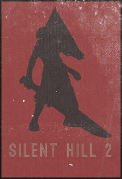 Minimalist Posters - Silent Hill 2 (Okay so like I watched about 10 minutes of a playthrough of this game once and I am scarred for life. Like seriously. No. Nonono.)