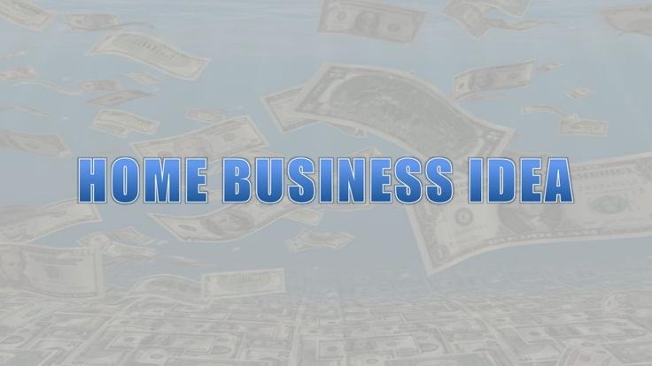 home-business-idea-18858821 by Chris Curtis via Slideshare