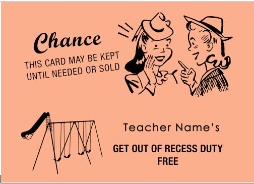 Get out of recess card for teachers! On the PTO Today File Exchange.